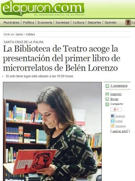 Presentación de 'Breve historia de un cuento que soñaba con ser un título' en Santa Cruz de La Palma: http://www.elapuron.com/noticias/cultura/15525/la-biblioteca-de-teatro-acoge-la-presentacin-del-primer-libro-de-microrrelatos-de-beln-lorenzo/